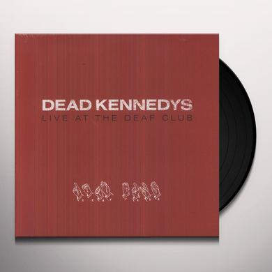 Dead Kennedys LIVE AT THE DEAF CLUB (Vinyl)