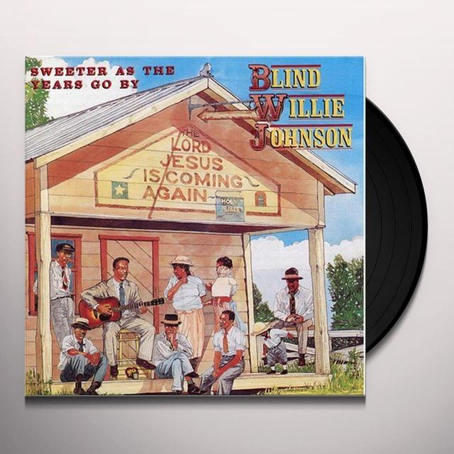 Willie Johnson SWEETER AS THE YEARS GO BY Vinyl Record - Reissue