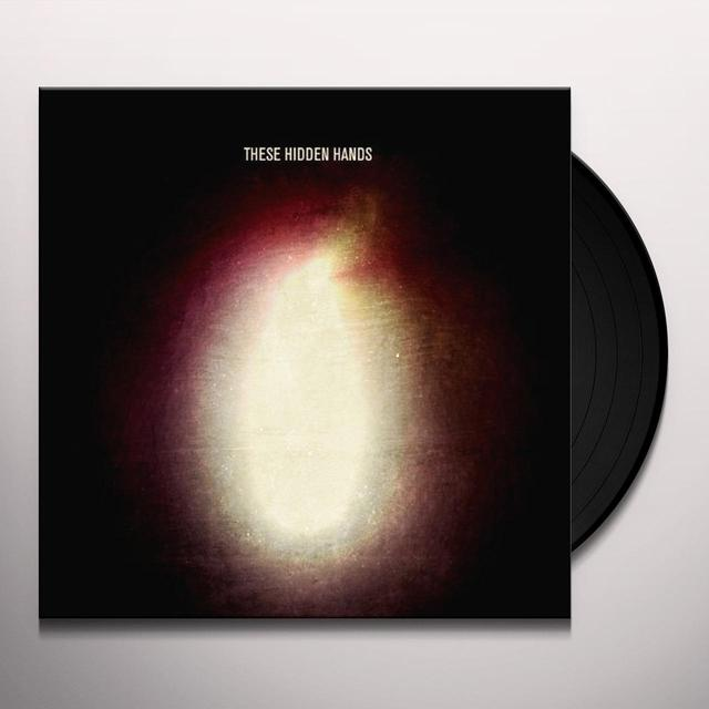 THESE HIDDEN HANDS Vinyl Record