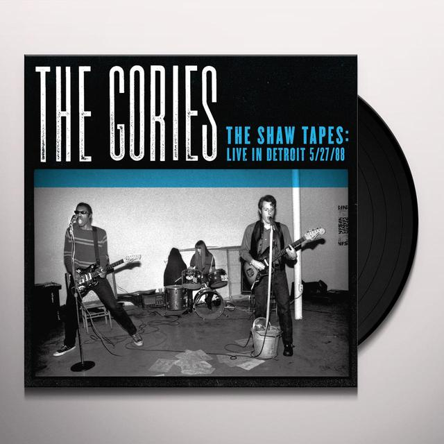 The Gories SHAW TAPES: LIVE IN DETROIT 5/27/88 Vinyl Record