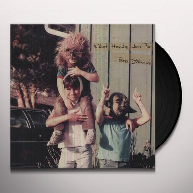 What Hands Are For PLEASE BELIEVE ME Vinyl Record