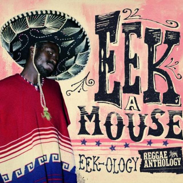 Eek-A-Mouse REGGAE ANTHOLOGY - EEK-OLOGY Vinyl Record