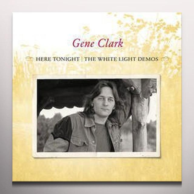 Gene Clark HERE TONIGHT: THE WHITE LIGHT DEMOS (ORG) (COLV) (Vinyl)