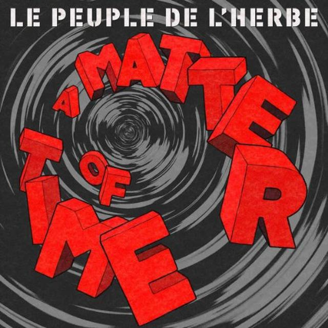 Le Peuple De L'Herbe MATTER OF TIME (GER) Vinyl Record