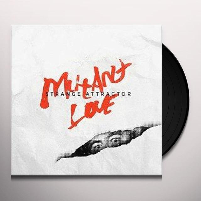 Strange Attractor MUTANT LOVE Vinyl Record