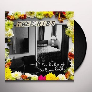 Cribs IN THE BELLY OF THE BRAZEN BULL Vinyl Record