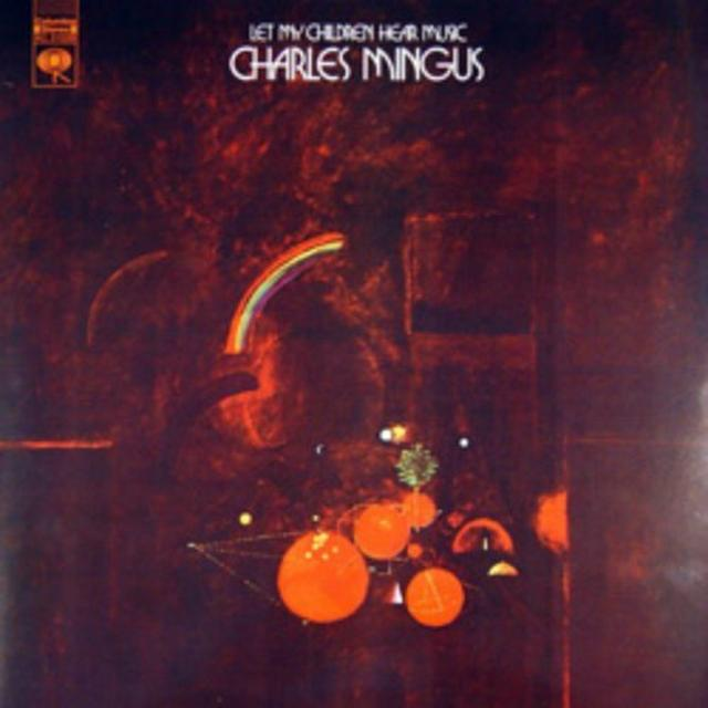 Charles Mingus LET MY CHILDREN HEAR M (GER) Vinyl Record