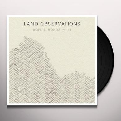 Land Observations ROMAN ROADS IV-XI Vinyl Record
