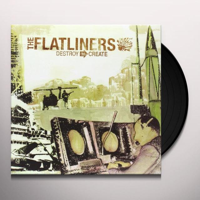 The Flatliners DESTROY TO CREATE Vinyl Record