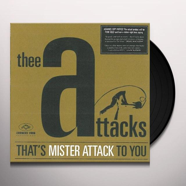 Thee Attacks THATS MISTER ATTACK TO YOU Vinyl Record - Portugal Import
