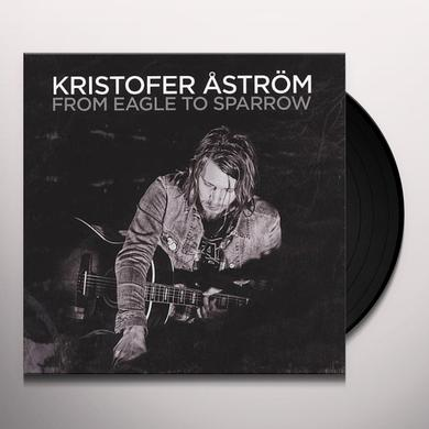 Kristofer Astrom FROM EAGLE TO SPARROW Vinyl Record