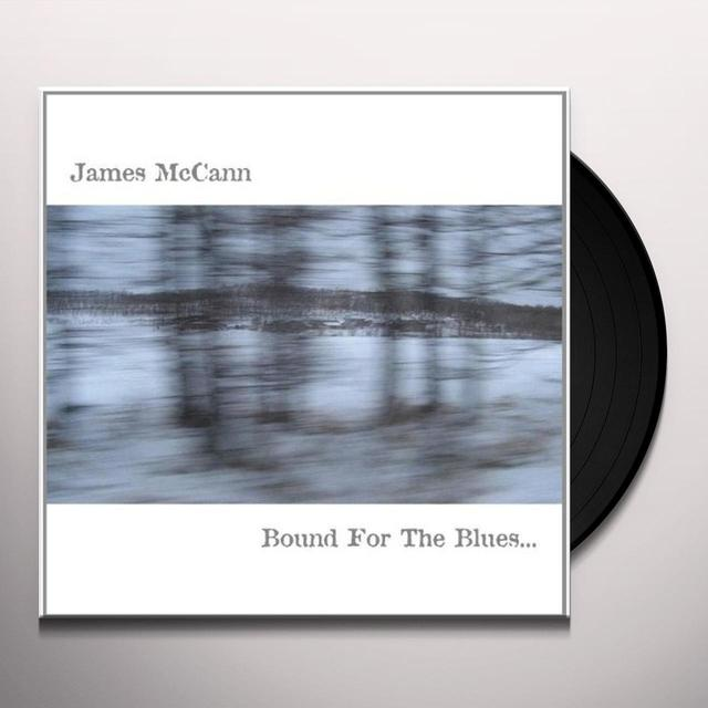 James Mccann BOUND FOR THE BLUES Vinyl Record