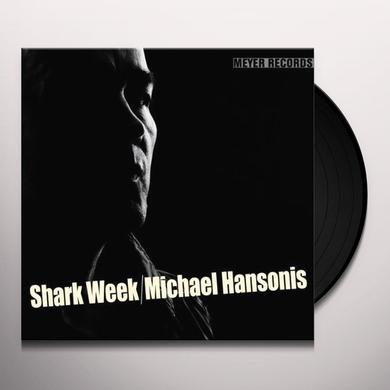 Michael Hansonis SHARK WEEK (AUDIOPHILE VINYL) Vinyl Record