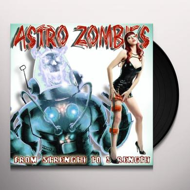 Astro Zombies FROM STRENGTH TO STREN (GER) Vinyl Record