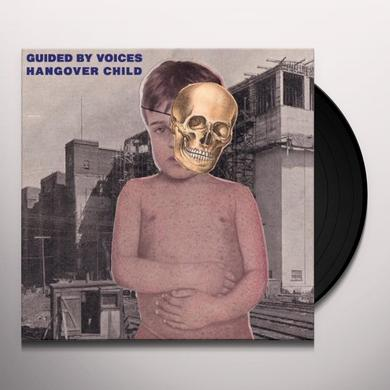 Guided By Voices HANGOVER CHILD Vinyl Record