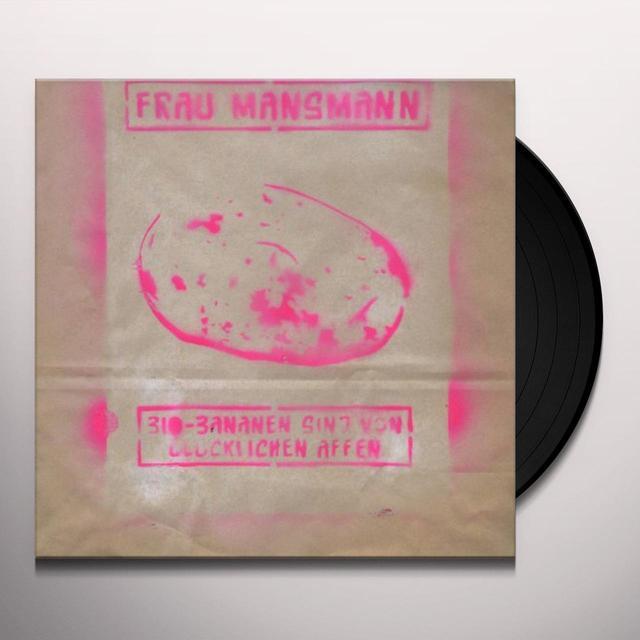 Frau Mansmann BIO-BANANEN SIND VON GLUCKLICHEN AFFEN Vinyl Record