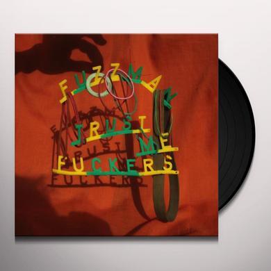 Fuzzman TRUST ME FUCKERS Vinyl Record