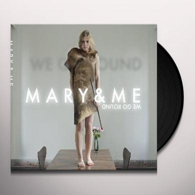 Mary & Me WE GO ROUND Vinyl Record