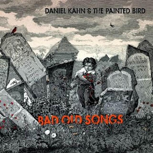 Daniel Kahn & Painted Bird BAD OLD SONGS Vinyl Record