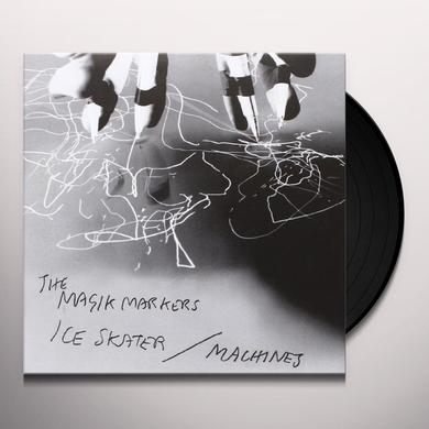 Magik Markers ICE SKATER B/W MACHINES Vinyl Record - UK Import