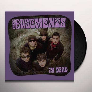 Basements I'M DEAD Vinyl Record