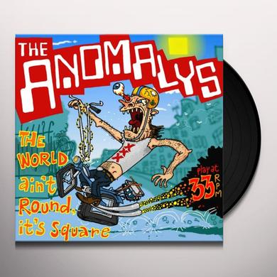 The Anomalys WORLD AIN'T ROUND IT'S SQUARE Vinyl Record - Holland Import