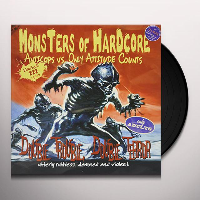Anticops/Only Attitude Counts MONSTERS OF HARDCORE Vinyl Record