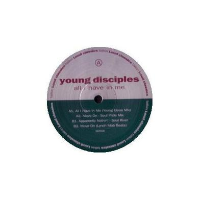 Young Disciples ALL I HAVE IN ME Vinyl Record