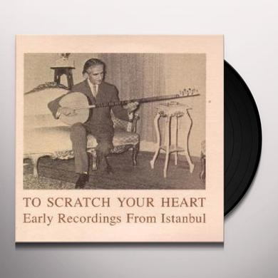 TO SCRATCH YOUR HEART EARLY RECORDINGS / VAR Vinyl Record
