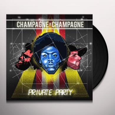 Champagne Champagne PRIVATE PARTY Vinyl Record - Portugal Import