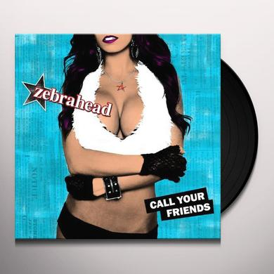 Zebrahead CALL YOUR FRIENDS (HOL) (Vinyl)