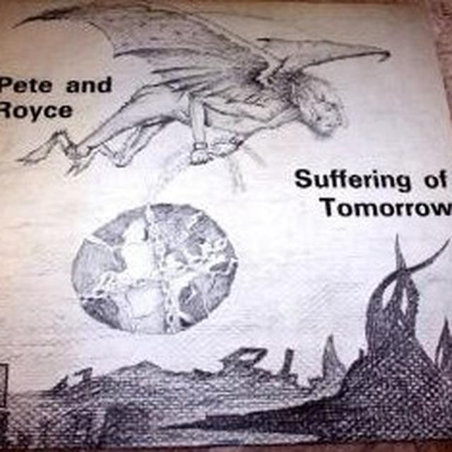 Pete & Royce SUFFERING OF TOMORROW Vinyl Record