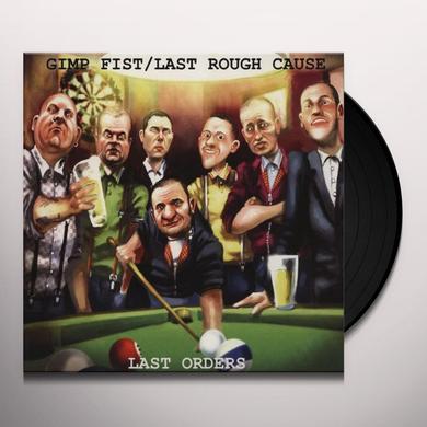 Gimp Fist/Last Rough Cause LAST ORDERS (SPLIT) (GER) Vinyl Record