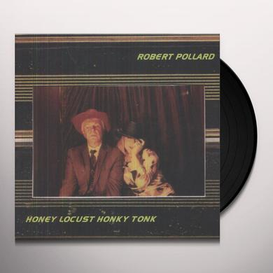 Robert Pollard HONEY LOCUST HONKY TONK Vinyl Record - UK Import