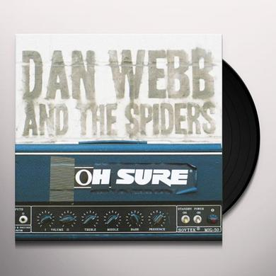 Dan Webb & The Spiders OH SURE (GER) Vinyl Record
