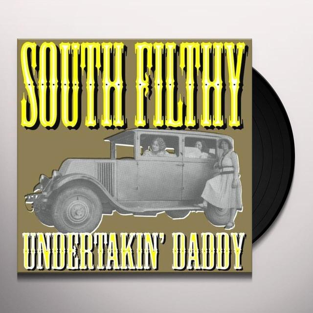 South Filthy UNDERTAKIN' DADDY (GER) Vinyl Record