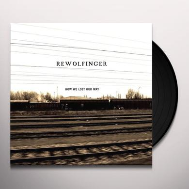 Rewolfinger HOW WE LOST OUR WAY (GER) Vinyl Record