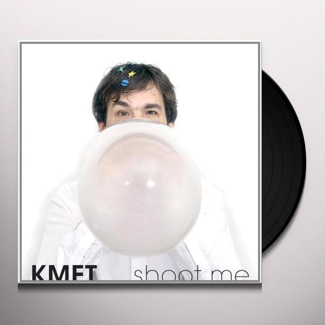 Kmet SHOOT ME (GER) Vinyl Record