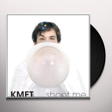 Kmet SHOOT ME Vinyl Record
