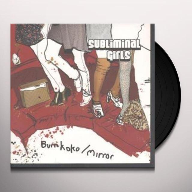 Subliminal Girls BURN KOKO Vinyl Record