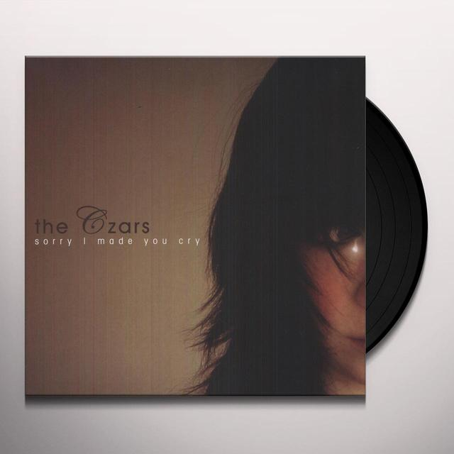Czars SORRY I MADE YOU CRY Vinyl Record - UK Release