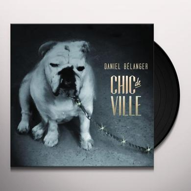 Daniel Belanger CHIC DE VILLE Vinyl Record
