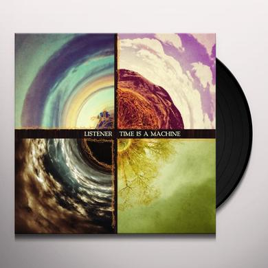 Listener TIME IS A MACHINE Vinyl Record - UK Import