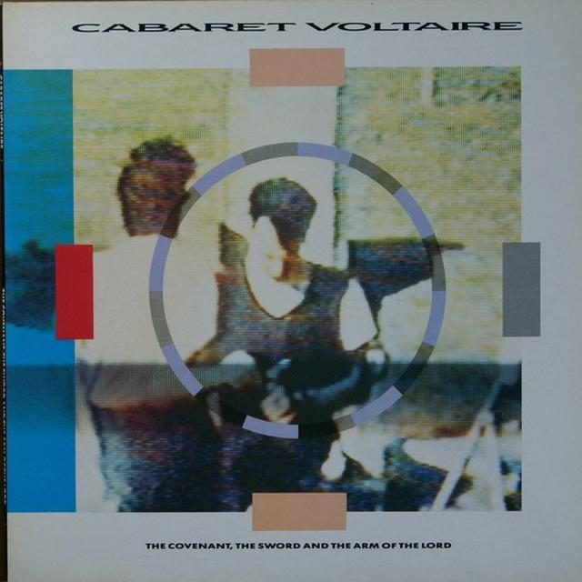 Cabaret Voltaire COVENANT SWORD & THE ARM OF THE LORD Vinyl Record