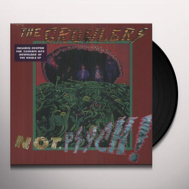 The Growlers NOT. PSYCH! Vinyl Record - UK Import