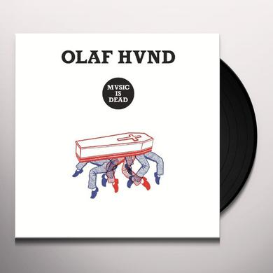 Olaf Hund MUSIC IS DEAD Vinyl Record