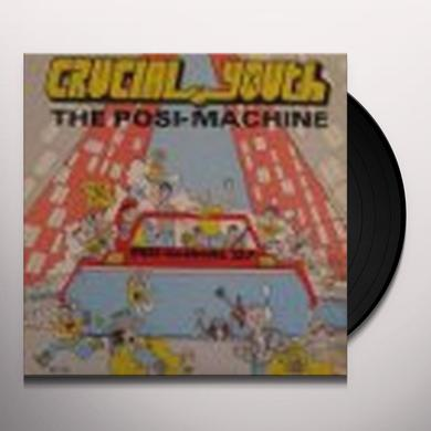 Crucial Youth POSI-MACHINE Vinyl Record - Holland Import