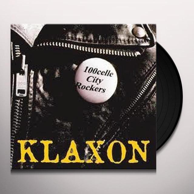 Klaxon 100CELLE CITY ROCKERS Vinyl Record