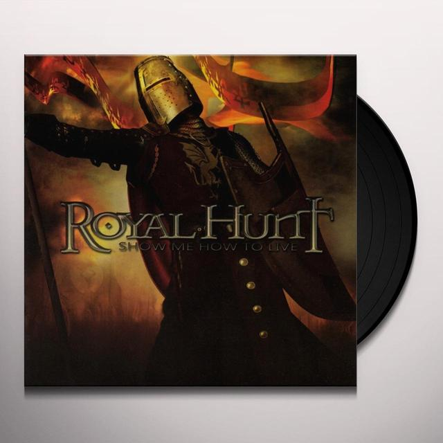 Royal Hunt SHOW ME HOW TO LIVE Vinyl Record