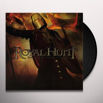 Royal Hunt SHOW ME HOW TO LIVE Vinyl Record - Holland Import